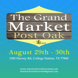 The Grand Market Post Oak August 29th and 30th 2020