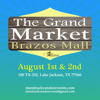 The Grand Market at the Brazos August 1st and 2nd 2020