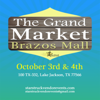 The Grand Market at the Brazos October 3rd and 4th 2020