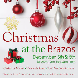 Christmas at the Brazos December 5th & 6th, 2020 presented by Star Struck Vendor Events