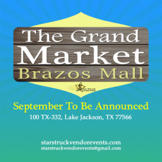 The Grand Market at the Brazos September 2020 presented by Star Struck Vendor Events