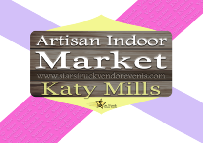 Artisan Indoor Market at Katy Mills February 24th and 25th 2021
