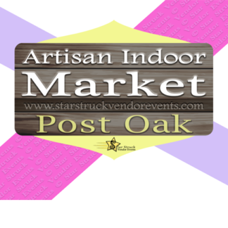 Artisan Indoor Market at Post Oak April 17th & 18th 2021