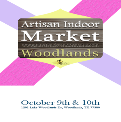 Artisan Indoor Market at The Woodlands October 9th & 10th 2021